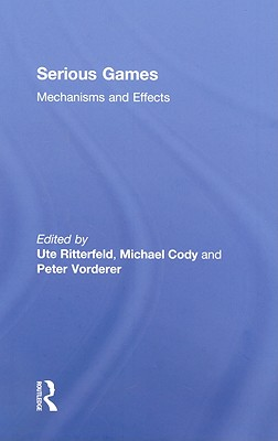 Serious Games: Mechanisms and Effects - Ritterfeld, Ute (Editor)