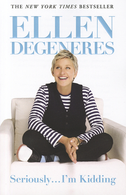 Seriously... I'm Kidding - DeGeneres, Ellen