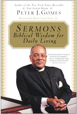 Sermons: Biblical Wisdom for Daily Living - Gomes, Peter J, and Gates, Henry L