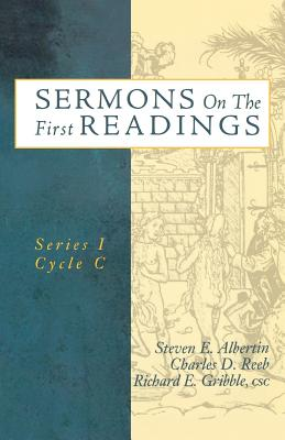 Sermons on the First Readings: Series I Cycle C - Albertin, Steven E