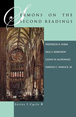 Sermons on the Second Readings: Series I, Cycle B - Harm, Frederick R