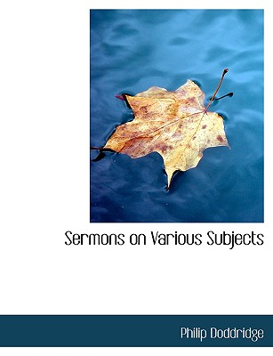 Sermons on Various Subjects - Doddridge, Philip