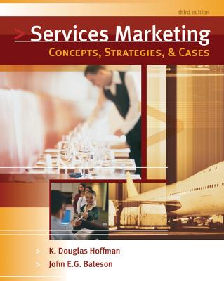 Services Marketing: Concepts, Strategies, & Cases - Hoffman, K Douglas, and Bateson, John E G