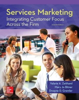 Services Marketing: Integrating Customer Focus Across the Firm - Zeithaml, Valarie, and Bitner, Mary Jo, and Gremler, Dwayne