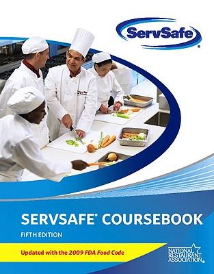 ServSafe Coursebook: Updated with the 2009 FDA Food Code - National Restaurant Association