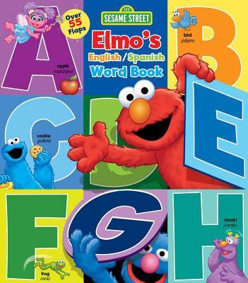 Sesame Street: Elmo's Word Book: An English/Spanish Flap Book - Sesame Street, and Froeb, Lori C, and Brannon, Tom (Illustrator)