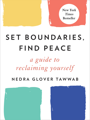 Set Boundaries, Find Peace: A Guide to Reclaiming Yourself - Tawwab, Nedra Glover