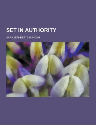 Set in Authority - Duncan, Sara Jeannette