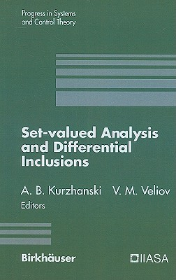 Set-Valued Analysis and Differential Inclusions: A Collection of Papers Resulting from a Workshop Held in Pamporovo, Bulgaria, September, 1990 - Kurzhanski, Alexander B