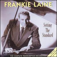 Setting the Standard: The Complete Transcription Recordings - Frankie Laine