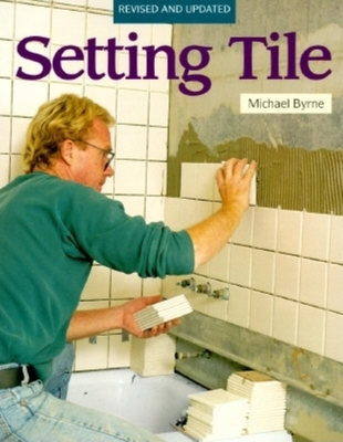 Setting Tile: Revised and Updated - Byrne, Michael