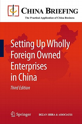 Setting Up Wholly Foreign Owned Enterprises in China - Devonshire-Ellis, Chris (Editor)