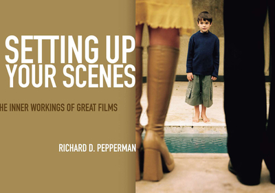 Setting Up Your Scenes: The Inner Workings of Great Films - Pepperman, Richard D, Mr.