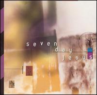 Seven Day Jesus - Seven Day Jesus