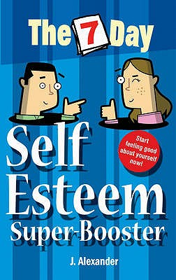 Seven Day Self Esteem Super Booster - Alexander, Jennifer S.