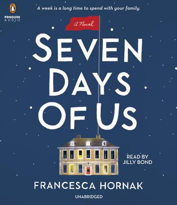 Seven Days of Us - Hornak, Francesca, and Bond, Jilly (Read by)