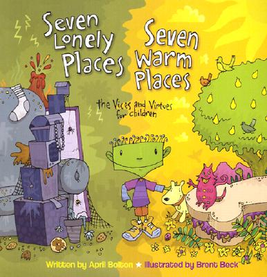 Seven Lonely Places, Seven Warm Places: The Vices and Virtues for Children - Bolton, April