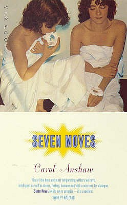 Seven Moves - Anshaw, Carol