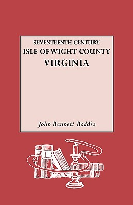 Seventeenth Century Isle of Wight Co., Virginia - Boddie, John Bennett