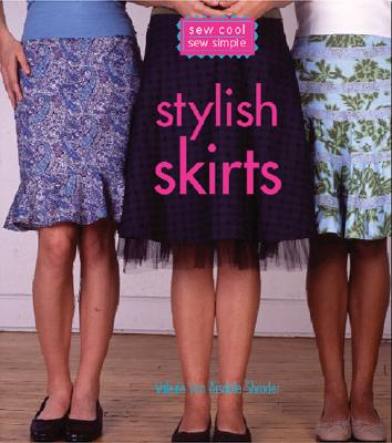 Sew Cool, Sew Simple Stylish Skirts - Van Arsdale Shrader, Valerie
