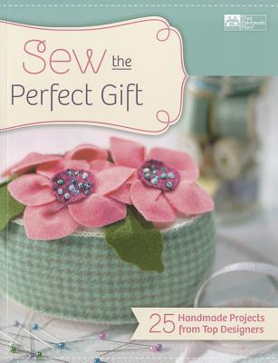 Sew the Perfect Gift: 24 Handmade Projects from Top Designers - Place