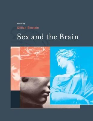 Sex and the Brain - Einstein, Gillian (Editor)
