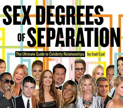 Sex Degrees of Separation: The Ultimate Guide to Celebrity Relationships - Eyal, Irad