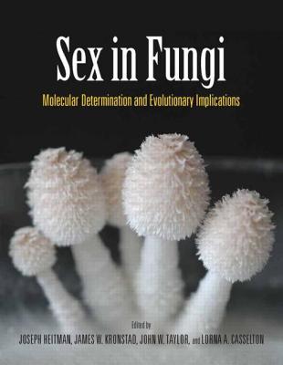 Sex in Fungi: Molecular Determination and Evolutionary Implications - Heitman, Joseph (Editor)