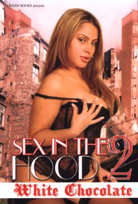 Sex in the Hood 2 - White Chocolate