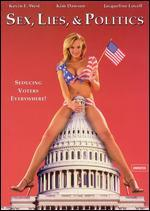 Sex, Lies and Politics [Unrated]