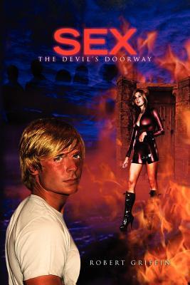 Sex-The Devil's Doorway - Griffin, Robert, Professor