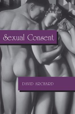 Sexual Consent - Archard, David