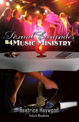 Sexual Escapades B4 Music Ministry - Meadows, Indure, and Hall, Leesha (Editor), and Jackson, Michael (Designer)