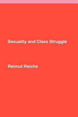 Sexuality and Class Struggle - Reiche, Reimut