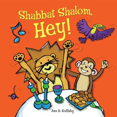 Shabbat Shalom, Hey! - Koffsky, Ann D