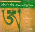Shabda: Mantra Mysticism