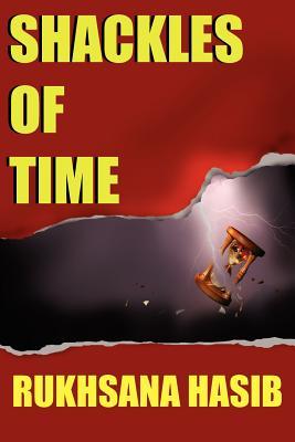 Shackles of Time - Hasib, Rukhsana