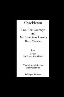 Shackleton's Three Miracles: Bilingual Yiddish-English Translation of the Endurance Expedition - Shackleton, Ernest, and Goldstein, Barry (Translated by)