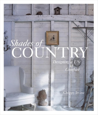 Shades of Country: Designing a Life of Comfort - Irvine, Chippy