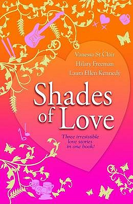 Shades of Love - Freeman, Hilary, and St Clair, Vanessa, and Kennedy, Laura Ellen