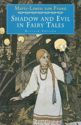Shadow and Evil in Fairy Tales - Von Franz, Marie-Louise