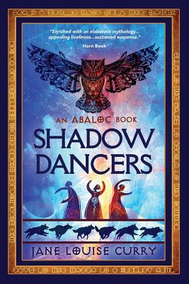 Shadow Dancers - Curry, Jane Louise, PH.D.