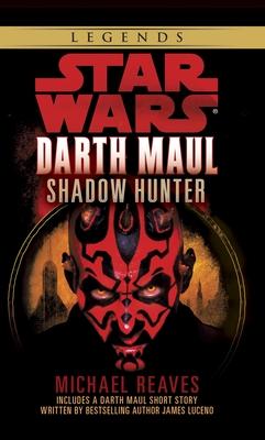 Shadow Hunter: Star Wars Legends (Darth Maul) - Reaves, Michael
