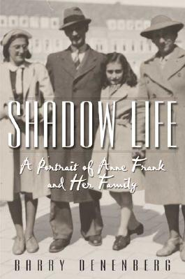 Shadow Life: A Portrait of Anne Frank and Her Family - Denenberg, Barry