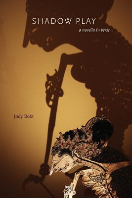 Shadow Play - Bolz, Jody