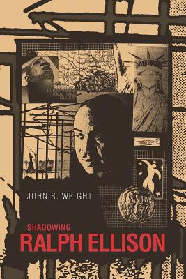 Shadowing Ralph Ellison - Wright, John S