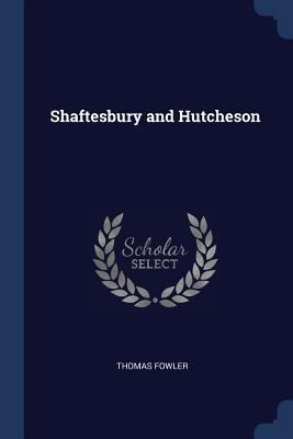 Shaftesbury and Hutcheson - Fowler, Thomas