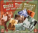 Shake That Thing: East Coast Blues 1935-1953