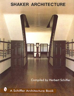 Shaker Architecture book by Herbert Schiffer | 2 available editions ...