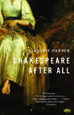 Shakespeare After All - Garber, Marjorie